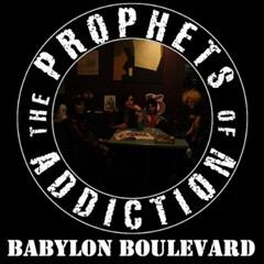 The Prophets Of Addiction - Babylon Boulevard