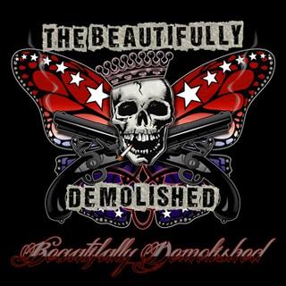 The Beautifully Demolished - Beautifully Demolished