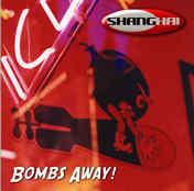 Shanghai - Bombs Away!