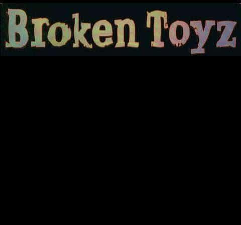 Broken Toyz