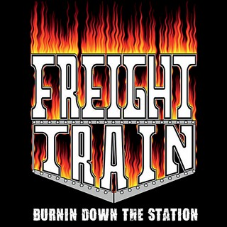 Freight Train - Burnin' Down The Station