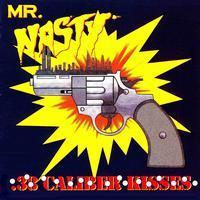 Mr. Nasty - .38 Cailber Kisses