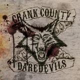 Crank County Daredevils - Crank County Daredevils