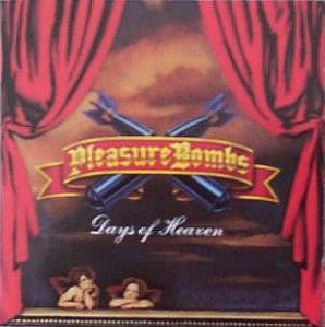 Pleasure Bombs - Days Of Heaven