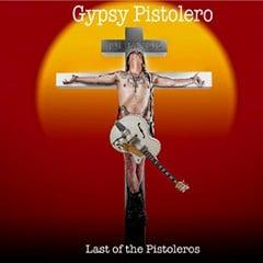 Gypsy Pistoleros - Duende - Last Of The Pistoleros