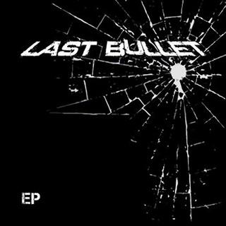 Last Bullet - Last Bullet EP