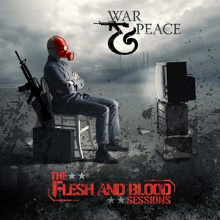 War & Peace - The Flesh And Blood Sessions