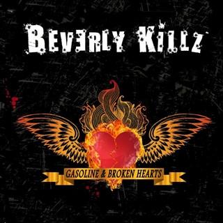 Beverly Killz - Gasoline & Broken Hearts