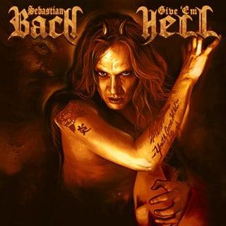 Sebastian Bach - Give 'Em Hell