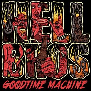 Hellbros - Goodtime Machine