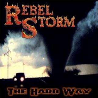 Rebel Storm - The Hard Way
