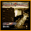 Spiders & Snakes - Hollywood Ghosts