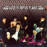 Those Furious Flames - Hot Hot Baby Rock