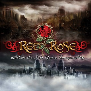Red Rose - Live The Life You've Imagined