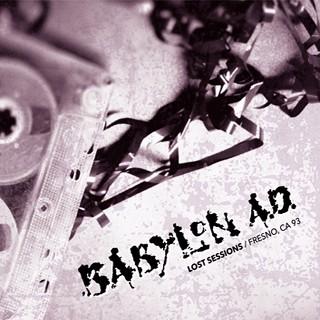Babylon A.D. - Lost Sessions/Fresno, CA 93