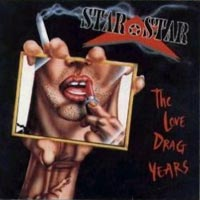 Star Star - The Love Drag Years