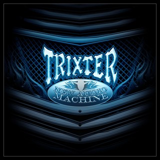 Trixter - New Audio Machine