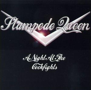 Stampede Queen - A Night At The Cockfights