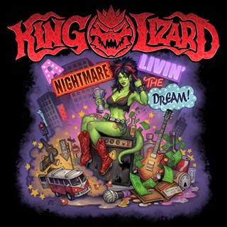 King Lizard - A Nightmare Livin' The Dream!