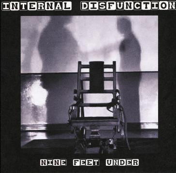 Internal Disfunction - Nine Feet Under