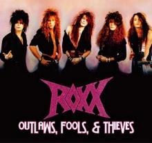 Roxx - Outlaws, Fools, & Thieves