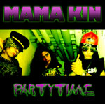 Mama Kin - Partytime