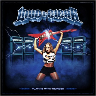 Loud N' Clear - Playing With Thunder