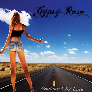 Gypsy Rose - Poisoned By Love
