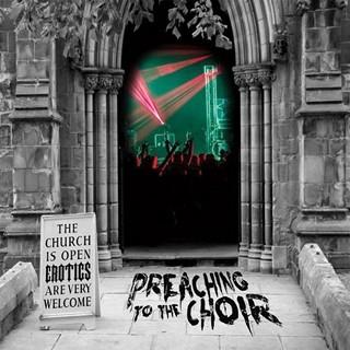 The Erotics - Preaching To The Choir