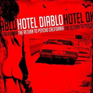 Hotel Diablo - The Return To Psycho, California