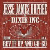 Jesse James Dupree & Dixie Inc. - Rev It Up And Go-Go