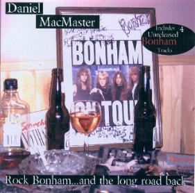 Daniel MacMaster - Rock Bonham...And The Long Road Back
