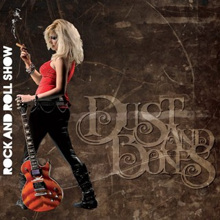 Dust And Bones - Rock And Roll Show