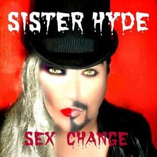 Sister Hyde - Sex Change
