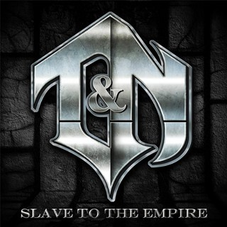 T&N - Slave To The Empire