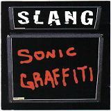 Slang - Sonic Graffiti