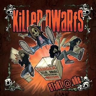 Killer Dwarfs - Start @ One