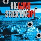 Big Guns - Stick'em Up!
