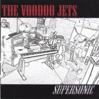 The Voodoo Jets - Supersonic
