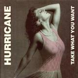 Hurricane - Take What You Want Remastered