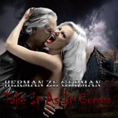 Herman Ze German - Take It As It Comes