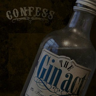Confess - The Gin Act