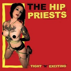 The Hip Priests - Tight 'N' Exciting