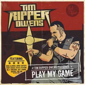 Tim Ripper Owens Play My Game