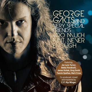 George Gakis - Too Much Ain't Never Enough