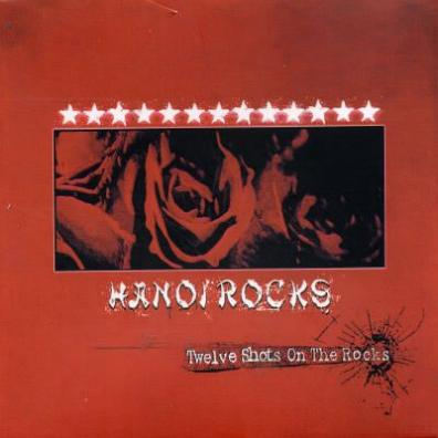 Hanoi Rocks - Twelve Shots On The Rocks Import