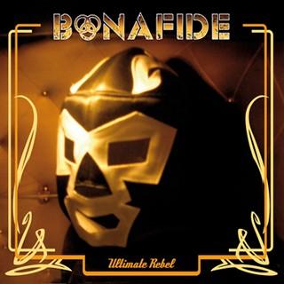Bonafide - Ultimate Rebel
