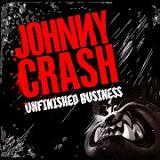 Johnny Crash - Unfinished Business