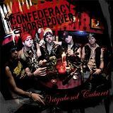 Confederacy Of Horsepower - Vagabond Cabaret