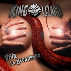 King Lizard - Viva La Decadence